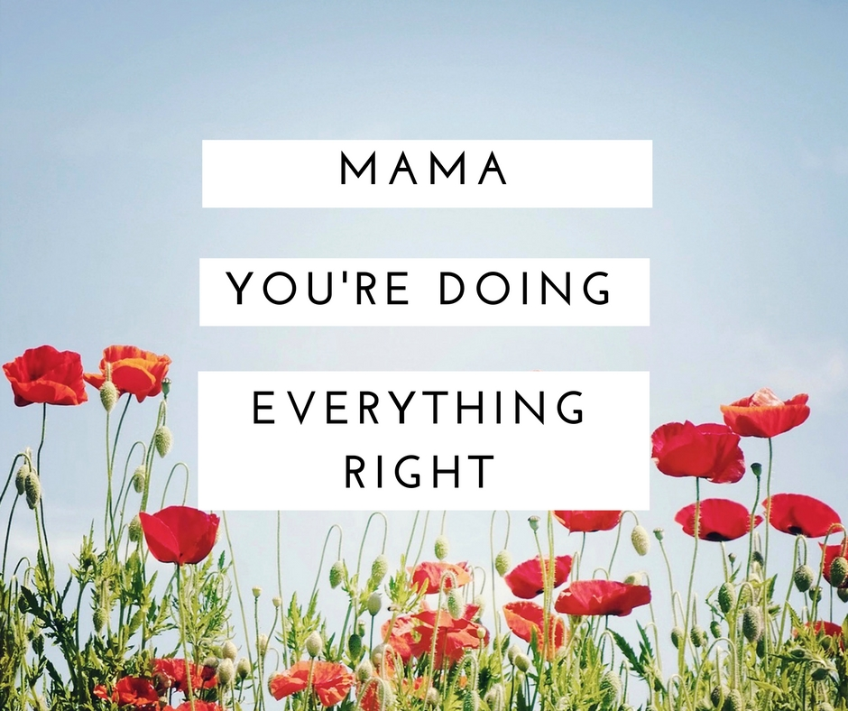 mama-youre-doing-everything-right
