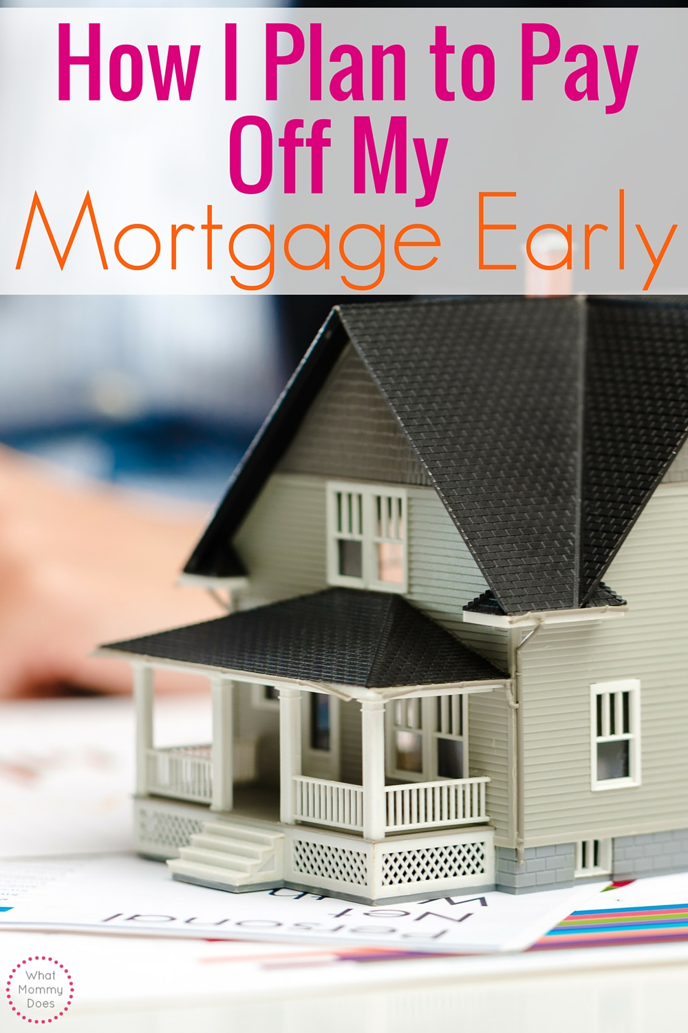 Learn why I plan to pay off my mortgage early. Important tips for homeowners to read!