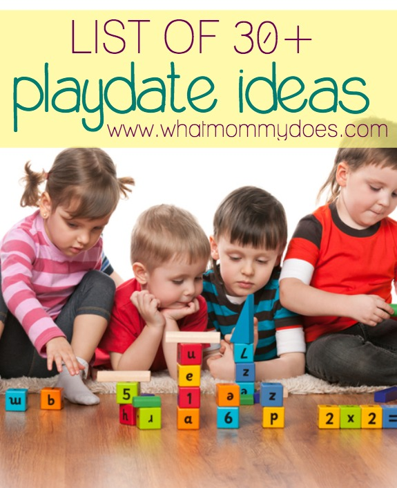 list of fun playdate ideas for kids ages 2, 3, 4, 5, 6, 7