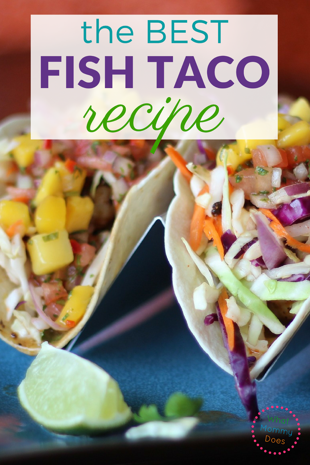 The best fish tacos recipe so easy and delicious what for Best fish taco recipe