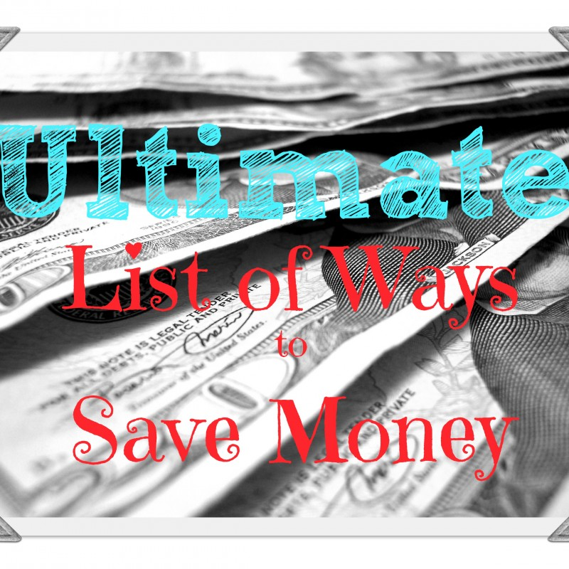 Ultimate List of Ways to Save Money