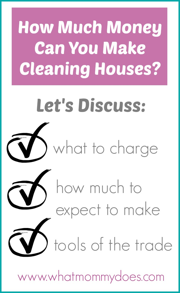 Making Money Cleaning Houses Earnings Guide What Mommy Does