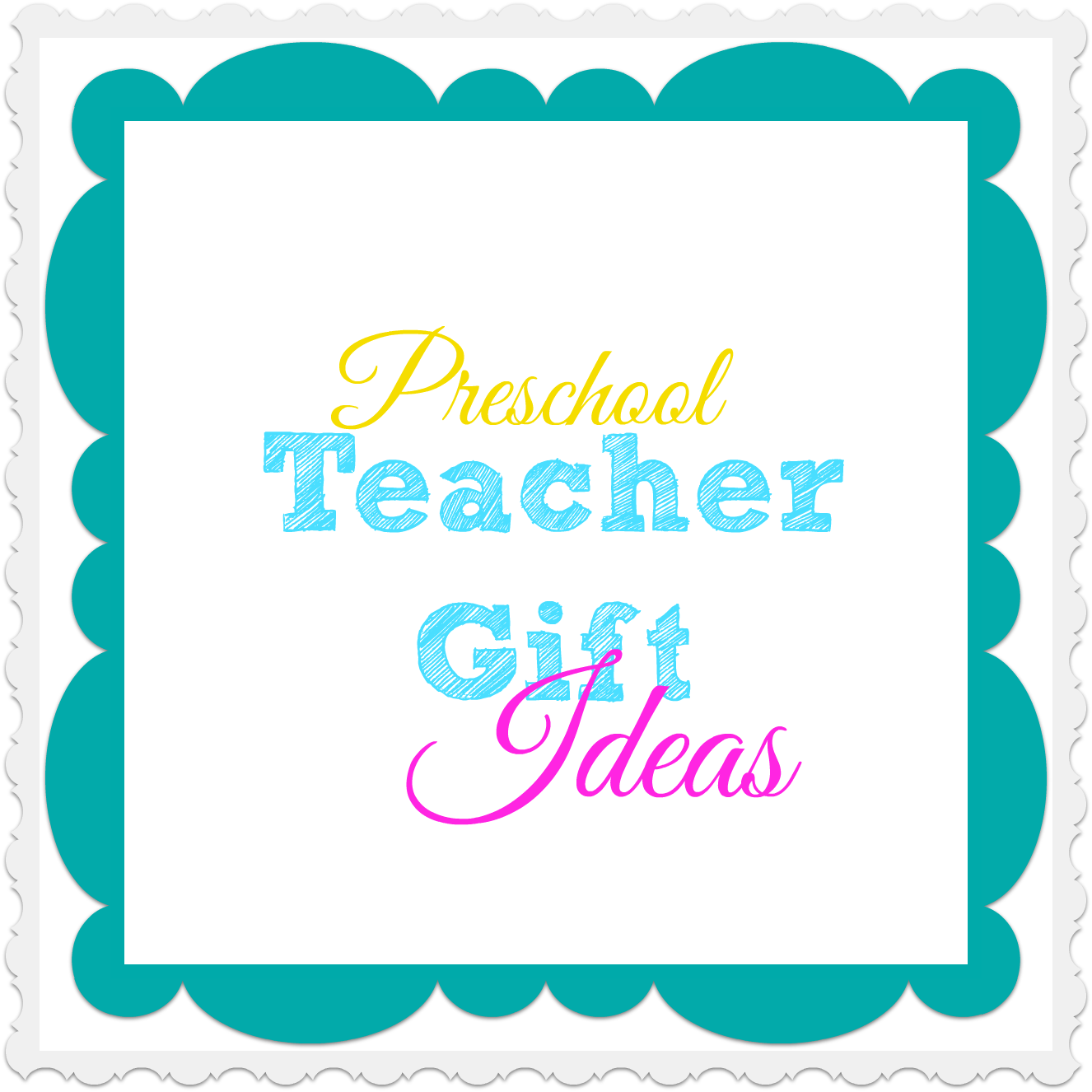 Preschool Teacher Gift Ideas - What Mommy Does