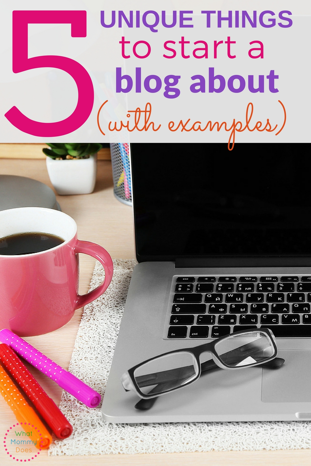 Need unique blog topics? This list of 5 blog topic ideas for women will help you start a blog that really stands out!