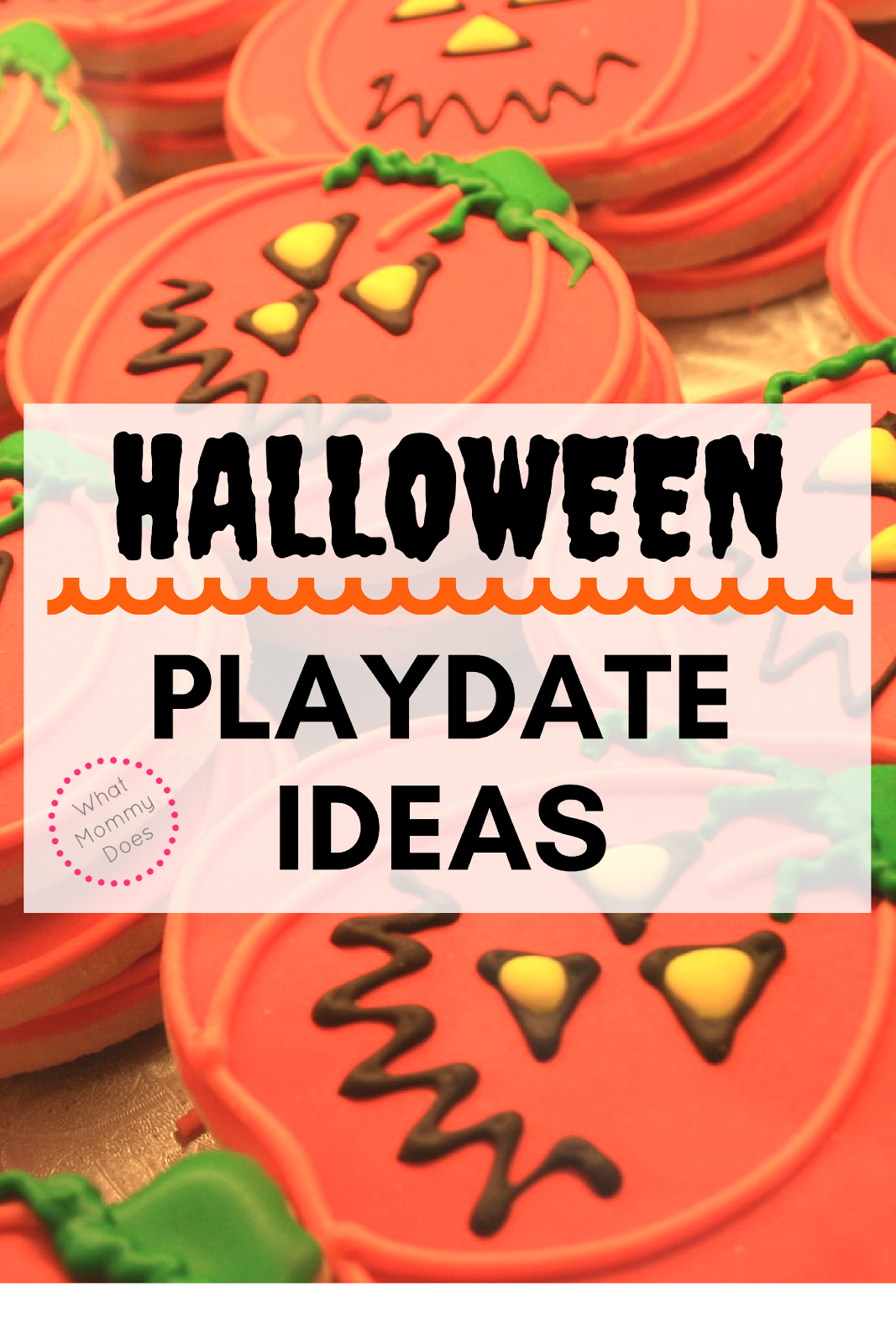 Halloween playdate ideas for toddlers preschoolers what mommy does halloween playdate ideas for toddlers preschoolers fandeluxe Epub