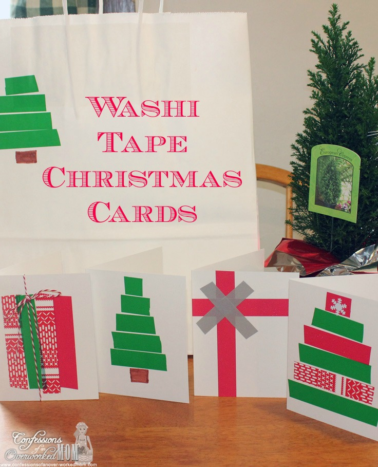Confessions Overworked Mom washi-tape-christmas-cards-ideas-easy