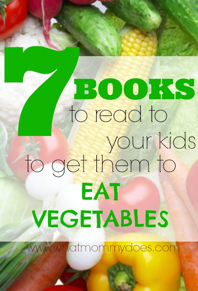 vegetables - how to get your kids to eat them