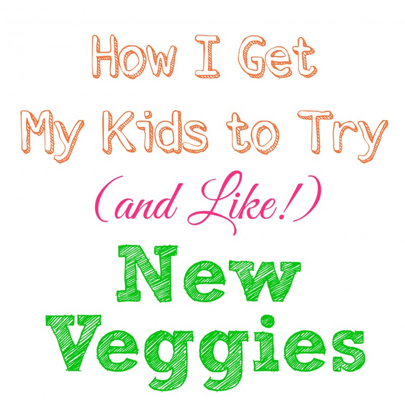 How to Get Your Kids to Eat Vegetables – Tips & Tricks That Work!