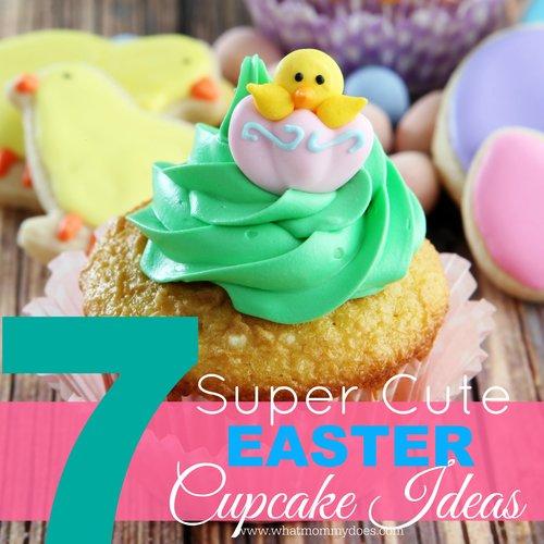 7 Super Cute Easter Cupcake Ideas
