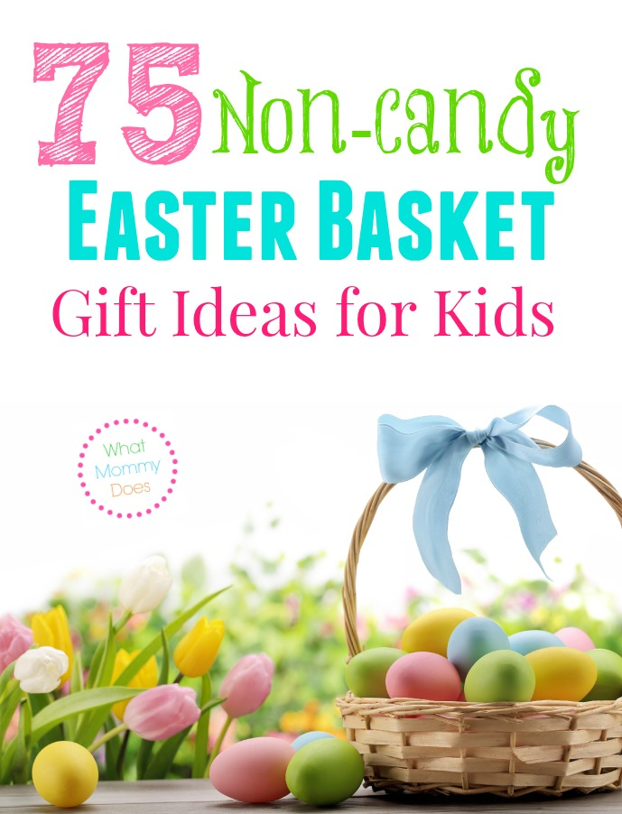75 non candy easter basket gift ideas for kids