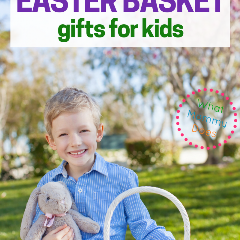 75 Non-Candy Easter Basket Gift Ideas for Kids