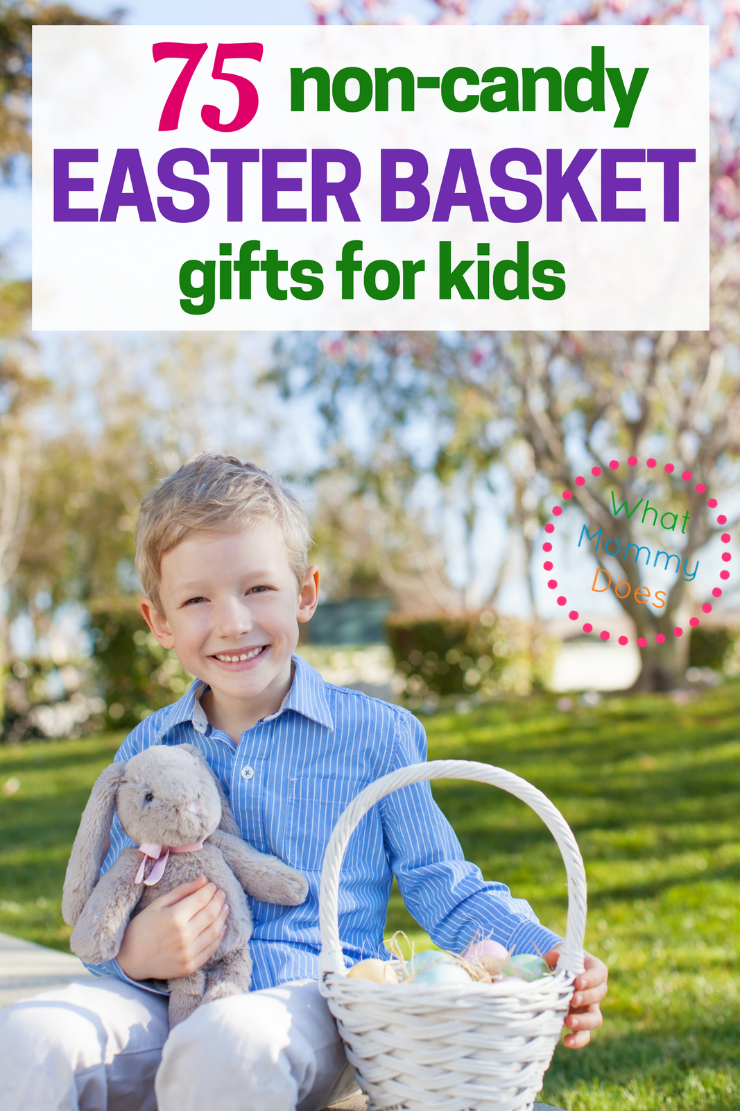 75 non candy easter basket gift ideas for kids what mommy does 75 non candy easter basket gift ideas for kids negle Image collections
