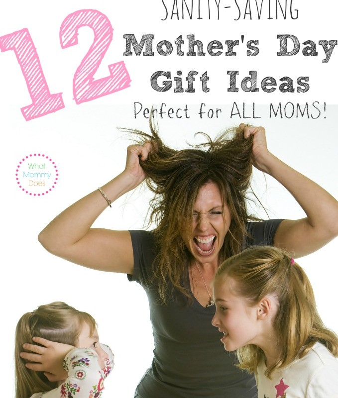The Perfect Mother's Day Gift Ideas – 12 Gifts That Will Save Mom's SANITY!