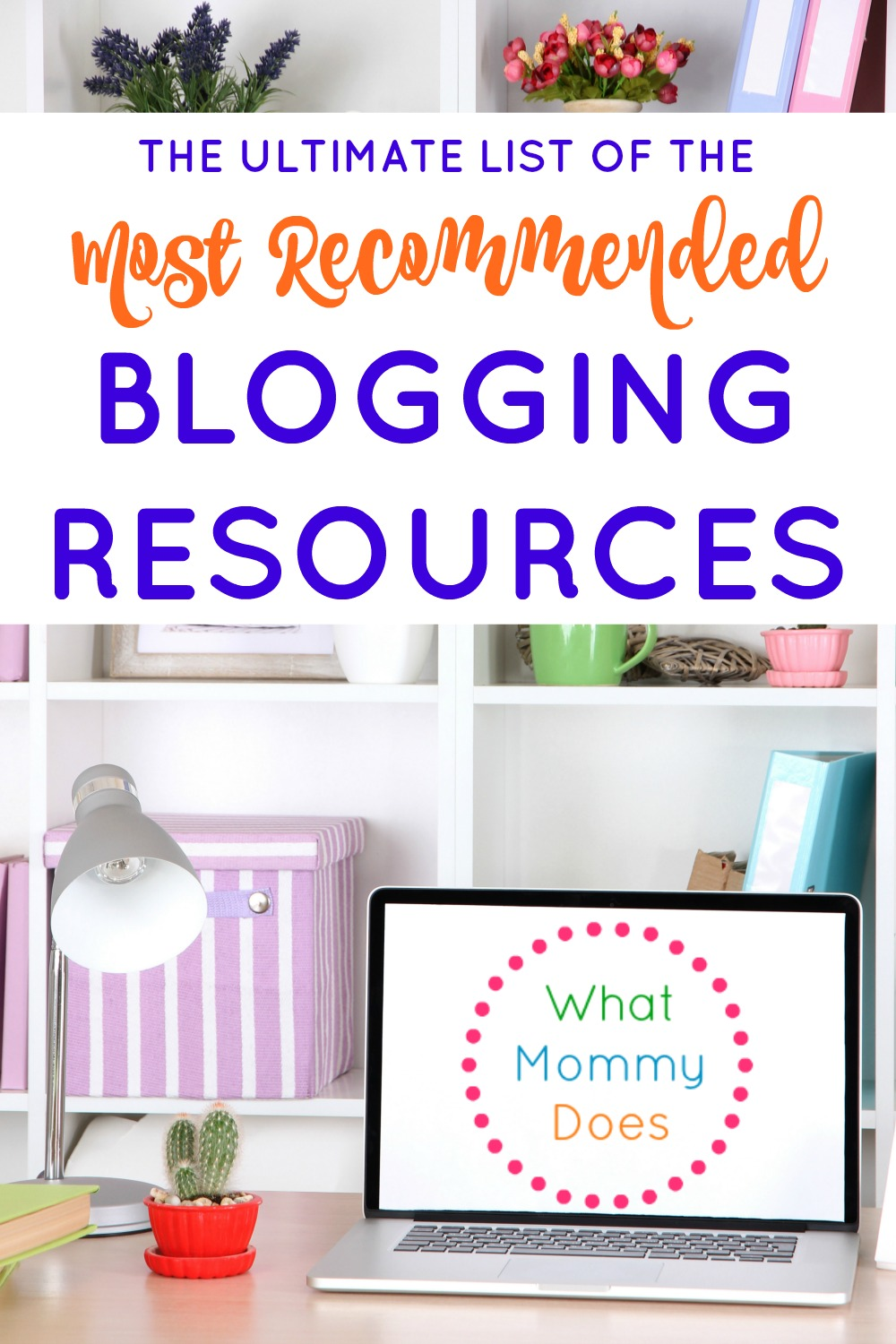 Get the most recommended blogging resources and tips to help you make money and increase your blog traffic!