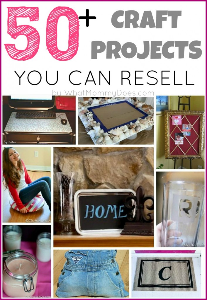 50 crafts you can make and sell updated for 2018 for Diy project ideas to sell