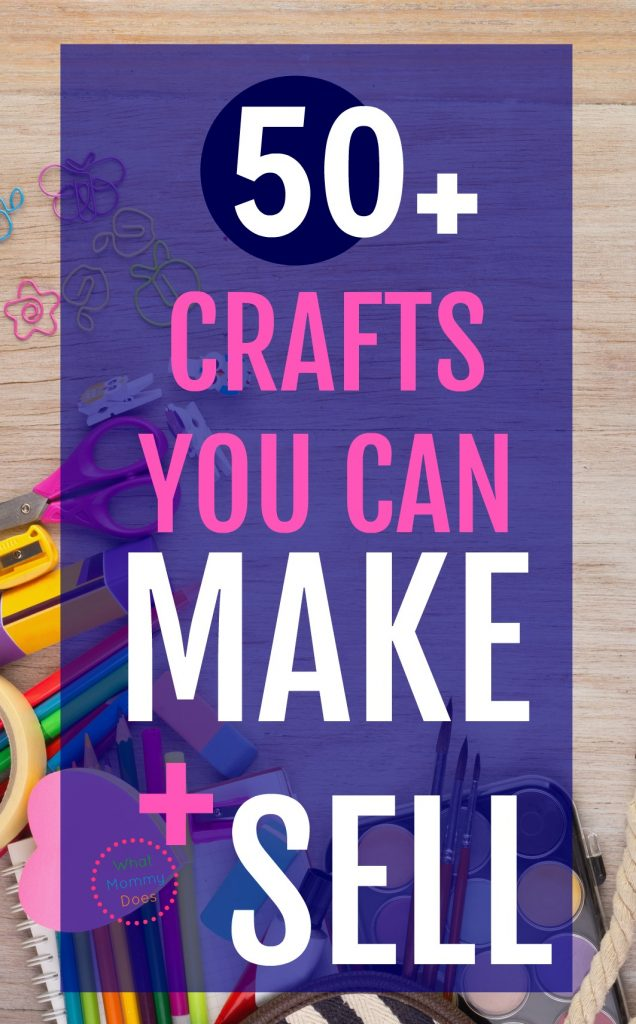 50 crafts you can make and sell updated for 2018 for What can i make and sell
