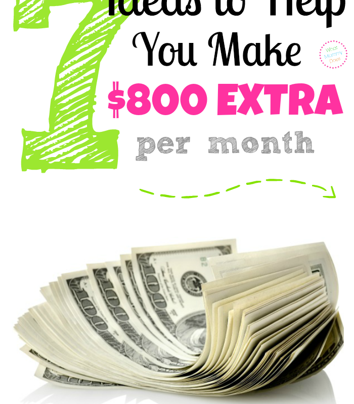 7 Ideas to Help You Make $800 to $1000 Extra per Month