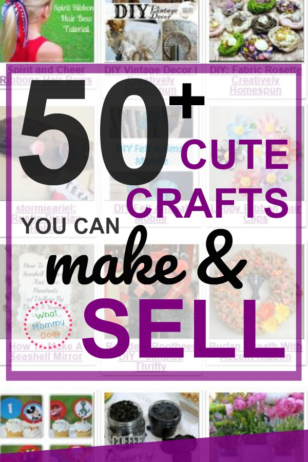 50+ Crafts You Can Make and Sell {Updated for 2019!} - What