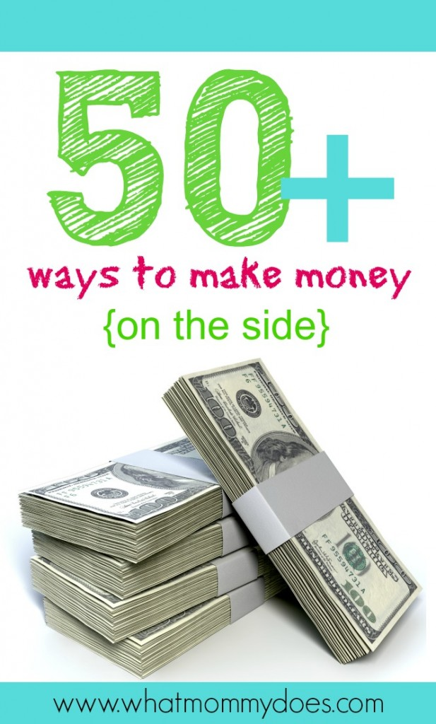 what can i do to earn money 50 ways to make extra money on the side 4027