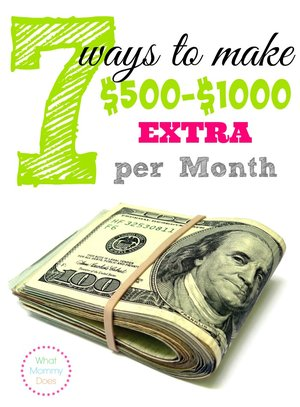 7 Ways to Make an Extra $500 – $1000 per Month