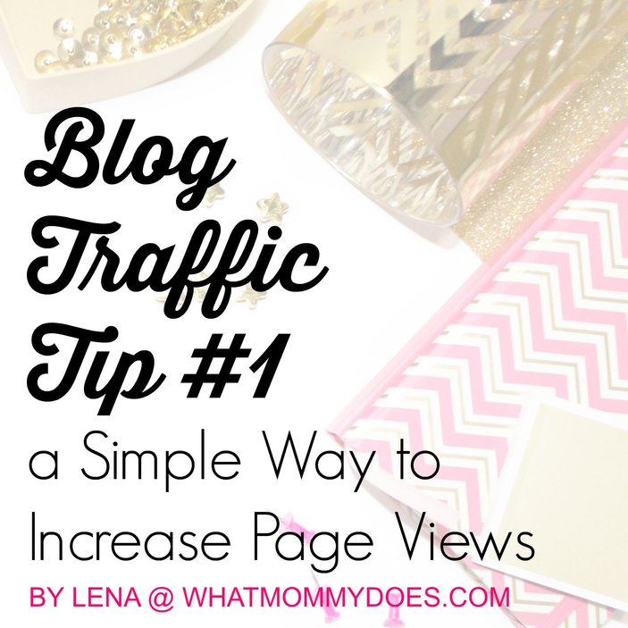 Blog Traffic Tip #1: A Simple Way to Increase Page Views
