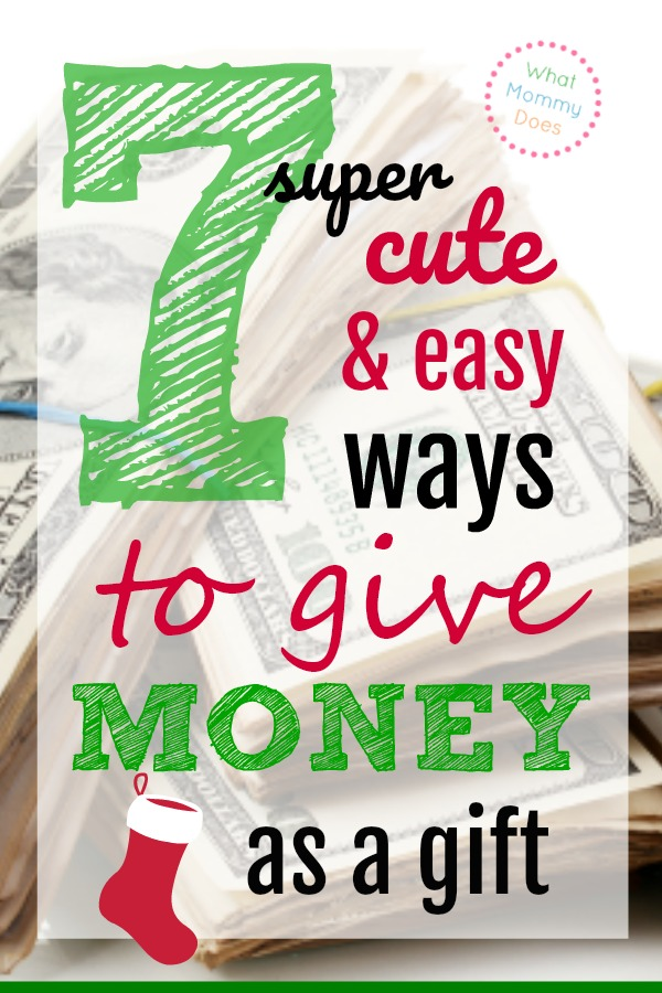 7 Creative Money Gift Ideas - What Mommy Does
