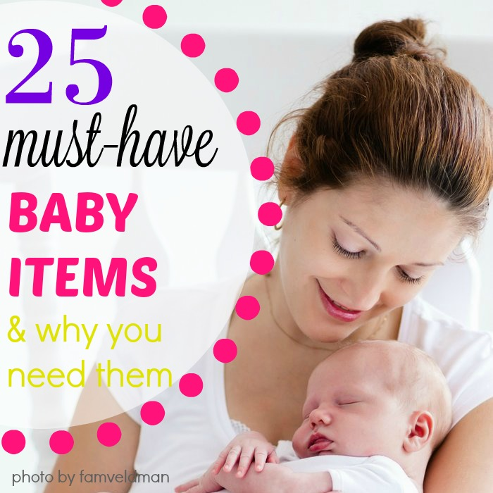 25 Must Have Baby Items Amp Why You Need Them