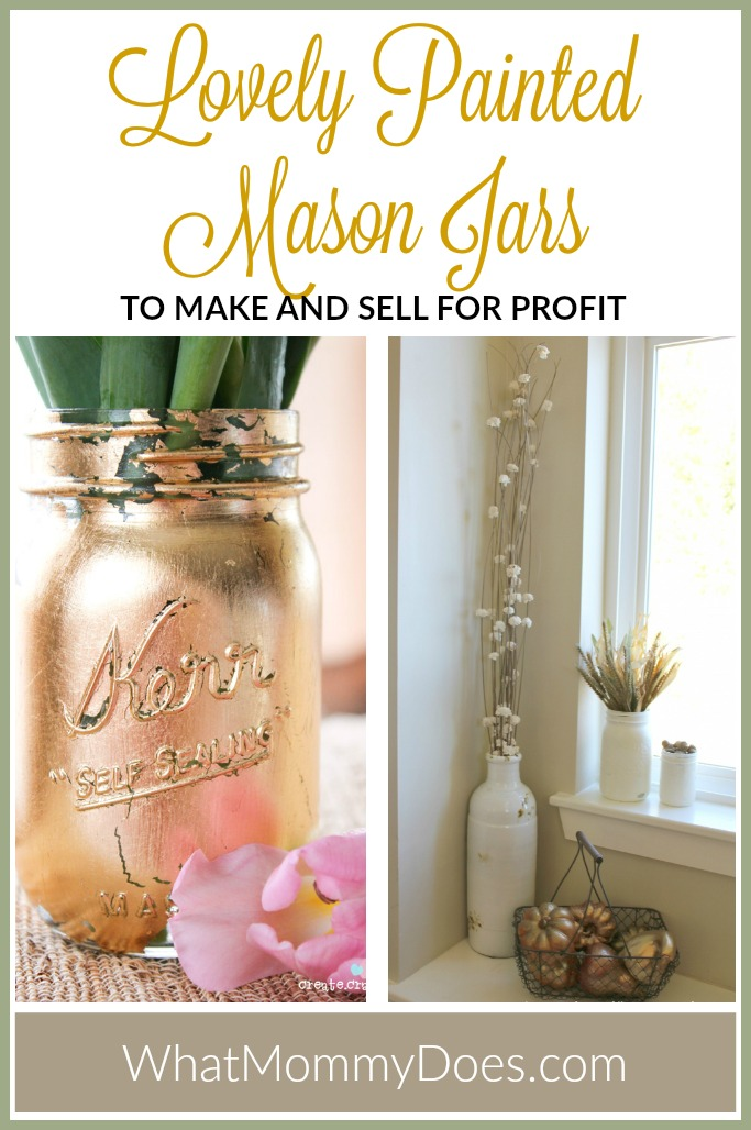 Lovely Painted Mason Jars to Make and Sell for Profit