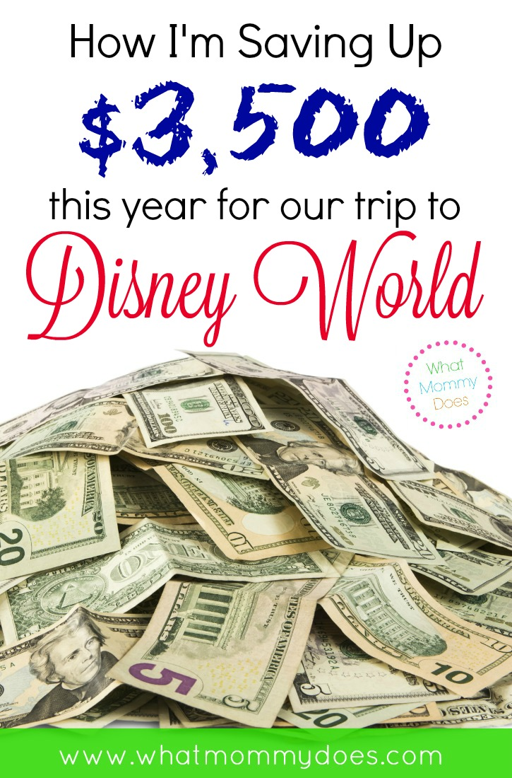 How I'm Saving Up $3500 for Disney