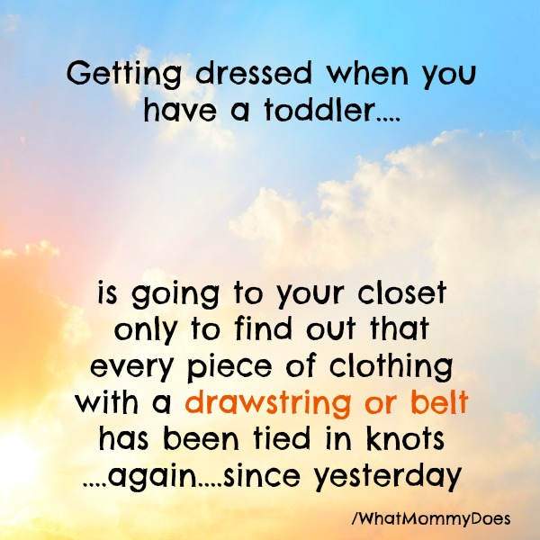 Parenting Truth 101 – What It's Like to Get Dressed When You Have a Toddler