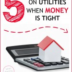 5 Ways to Save on Utilities When Money is Tight – Practical Money Saving Tips
