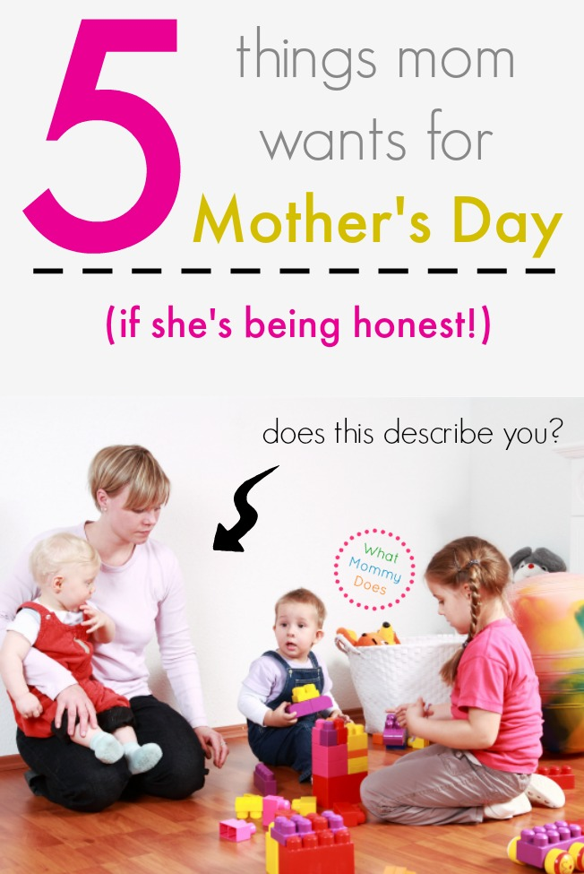 5 Things Mom Really Wants For Mother 39 S Day What Mommy Does