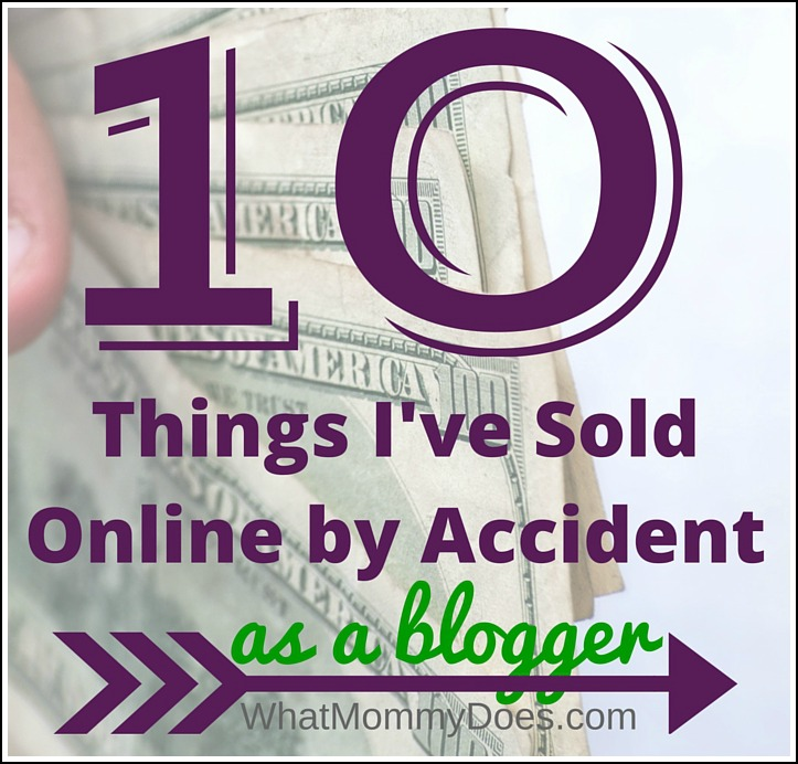 10 Things I've Sold by Accident Online as a Blogger