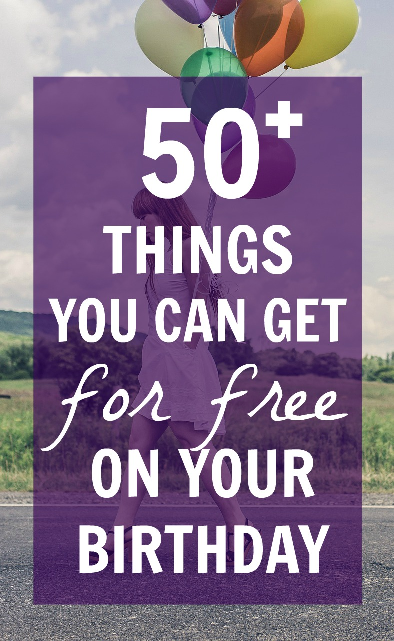 50 Things You Can Get For Free On Your Birthday Big List Of Birthday Freebies What Mommy Does