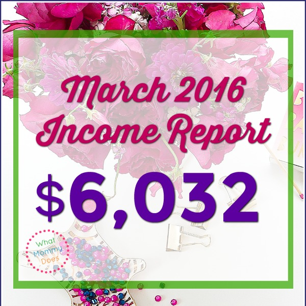 March 2016 Income Report – How I made $6,032 Blogging