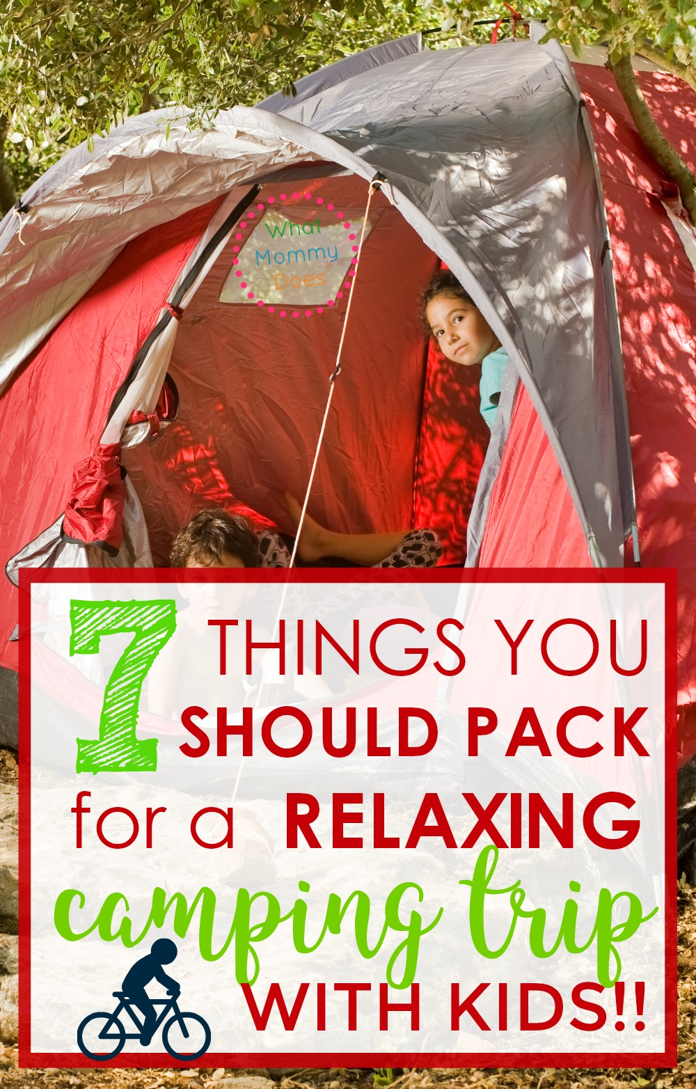 "Before you even THINK of going camping with your kids, make sure you have these 7 things with you. This is the ""nuts and bolts"" family camping trip checklist. Take these things & you'll be 1000% more guaranteed to have smooth sailing. I wish I had had this checklist the first time I went campign with toddlers! 