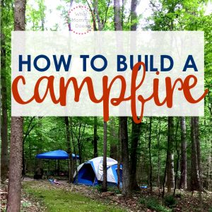 Going Camping? Easy Way to Build a Campfire {video tutorial!}
