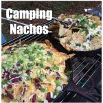 Easy Campfire Nachos – The Perfect Camping Recipe!