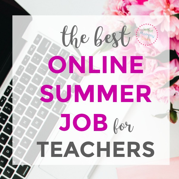 The Best Online Summer Job for Teachers! (You can make $14-$22/hr)
