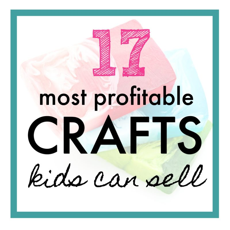 17 Best Things for Kids to Make and Sell