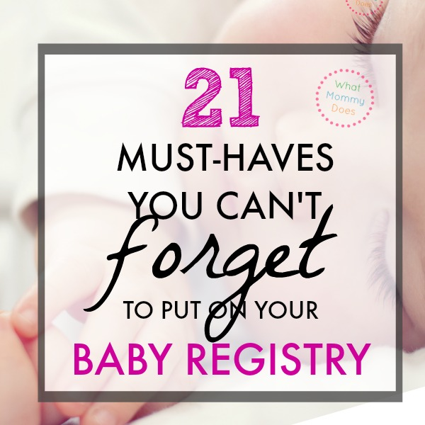 21 Newborn Must Haves You Can't Forget to Register For