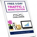 5 Days of Simple Tasks to Increase Your Blog Traffic & Income!
