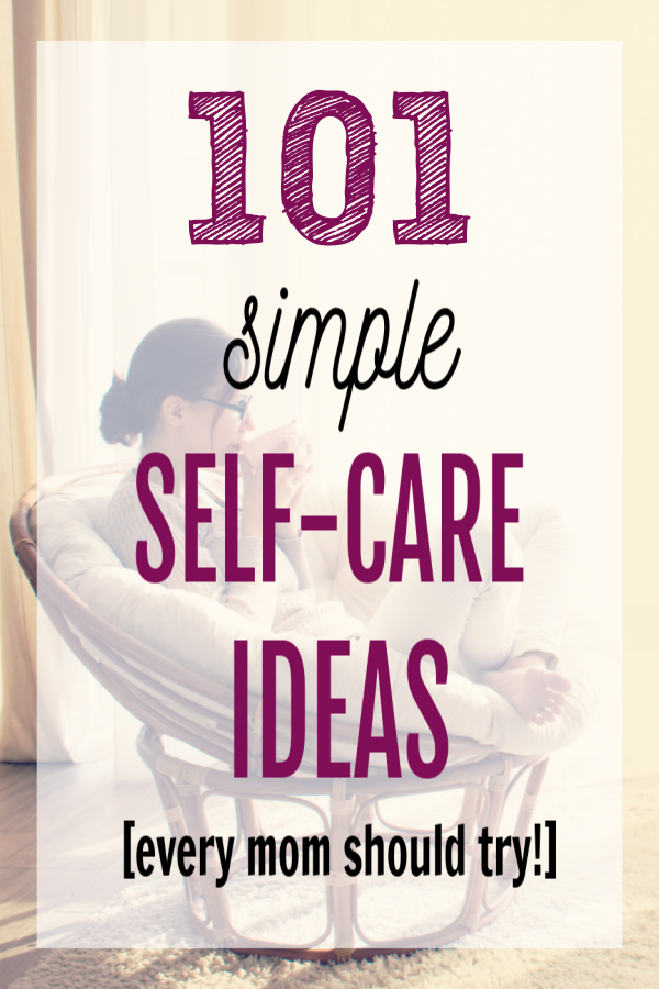 101 Self Care Ideas for Moms - It's so important to BE KIND TO YOURSELF! Especially for your mental health! If you incorporate a few of these tips into your routine, you'll feel better & be able to give more to your kids! Being kind to yourself takes practice but it's so worth it. Start with these things to do.